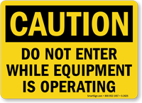 Do Not Enter Equipment Is Operating Sign