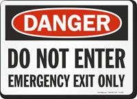 Danger Do No Enter Emergency Exit Only Sign