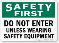 Safety First Do Not Enter Unless Sign