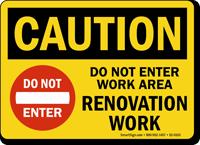 Do Not Enter Work Area Renovation OSHA Caution Sign