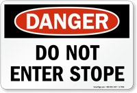 Do Not Enter Stope OSHA Danger Sign