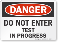 Do Not Enter Test In Progress OSHA Danger Sign