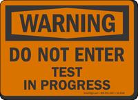 Do Not Enter Test In Progress OSHA Warning Sign