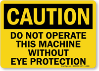 Do Not Operate Without Eye Protection Sign