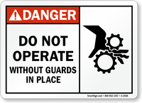 Danger Do Not Operate Guards Sign