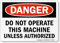 Danger Do Not Operate Machine Unless Authorized