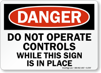 Danger Sign: Do Not Operate Controls