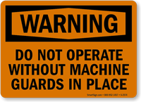 Do Not Operate Without Machine Guards Sign