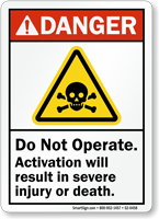 Do Not Operate Activation Result Injury Danger Sign