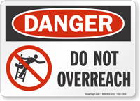 Do Not Overreach OSHA Danger Sign