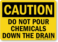 Caution Chemicals Down Drain Sign