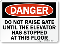 Dont Raise Gate Until Elevator Stops Sign