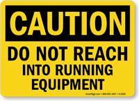 Do Not Reach Into Running Equipment Sign