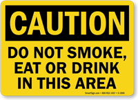 OSHA Caution Do Not Smoke Eat Drink Sign