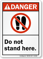 Do Not Stand Here ANSI Danger Sign