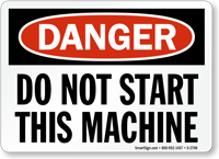 Danger Sign: Do Not Start This Machine