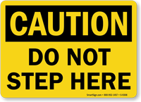 Do Not Step Here OSHA Caution Sign