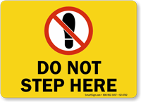 Do Not Step Here Sign