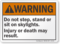 Do Not Step Stand Or Sit On Skylights Sign