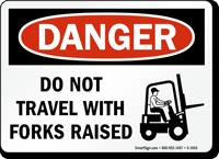Danger Do Not Travel With Forks Raised Sign