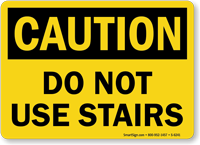 Do Not Use Stairs Caution sign