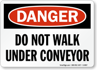 Danger: Do Not Walk Under Conveyor