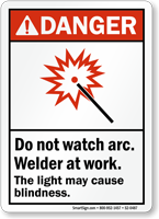 Do Not Watch Arc, Welder At Work Sign
