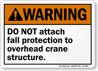 DO NOT Attach Fall Protection Crane Warning Sign