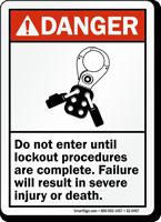 Do Not Enter Until Lockout Complete Danger Sign