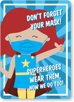 Don't Forget Your Mask: Superheroes Wear Them, Now We Do Too (Hero Girl)