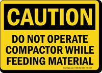 Do Not Operate Compactor OSHA Caution Sign