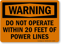 Do Not Operate Within 20 Feet Warning Sign