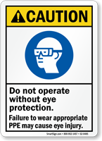 Do Not Operate Without Eye Protection Caution Sign