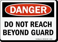 Do Not Reach Beyond Guards Danger Sign