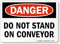 Do Not Stand On Conveyor Danger Sign