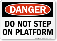 Do Not Step On Platform Sign