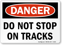 Do Not Stop On Tracks Danger Sign