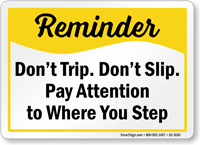 Dont Slip Pay Attention Where You Step Sign