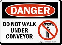 Do Not Walk Under Conveyor Danger Sign