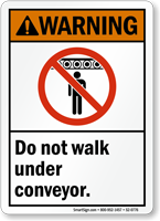 Do Not Walk Under Conveyor Sign