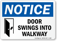 Door Swings Into Walkway Notice Sign