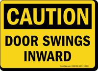 Caution Door Swings Inward Sign