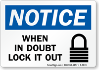 Notice When in Doubt Lock it Out Sign