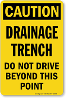 Drainage Trench Do Not Drive Caution Sign