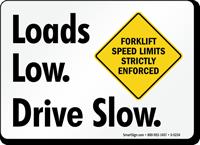 Loads Low. Drive Slow. Forklift Limits Sign
