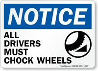 Notice Drivers Chock Wheels Sign