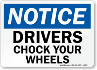 Notice Drivers Chock Your Wheels Sign