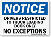 Notice Drivers Restricted Truck Loading Dock Sign
