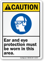 Ear Eye Protection Be Worn In Area Sign