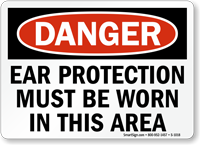 Danger Ear Protection Must Be Worn Sign